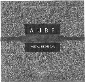 Metal De Metal by AUBE album cover
