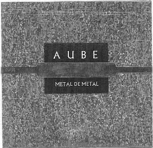 Metal De Metal by AUBE album cover