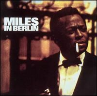 Miles Davis Miles in Berlin album cover