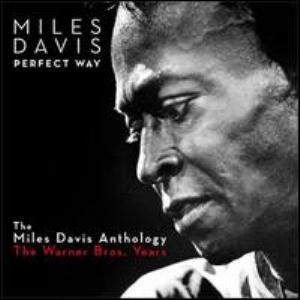 Miles Davis Perfect Way: The Miles Davis Anthology - The Warner Bros. Years album cover