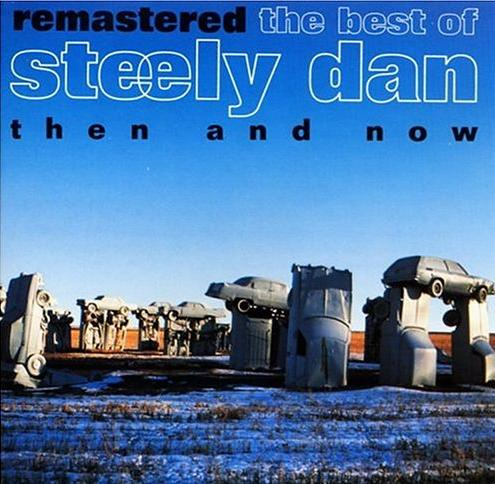 Steely Dan - Then And Now - The Best of Steely Dan CD (album) cover