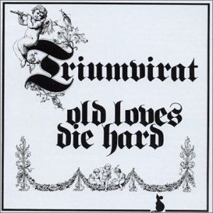 Old Loves Die Hard by TRIUMVIRAT album cover