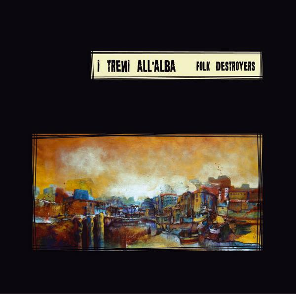 Folk Destroyers by I TRENI ALL'ALBA album cover