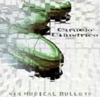Ciruelo Cilindrico Six Magic Bullets album cover
