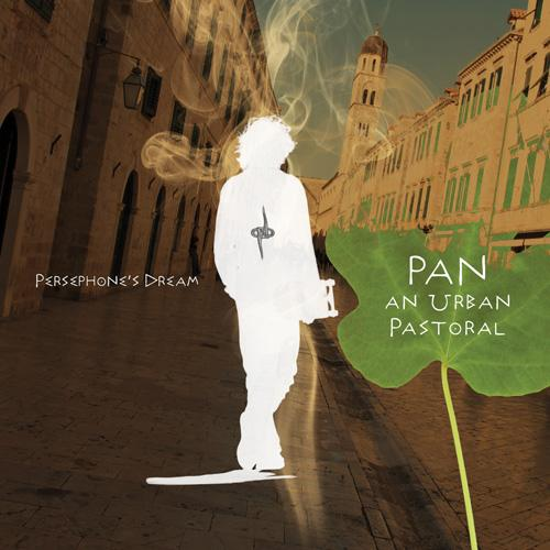 Pan: An Urban Pastoral by PERSEPHONE'S DREAM album cover Studio Album, 2010