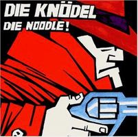 Die Knodel - Die Noodle! CD (album) cover