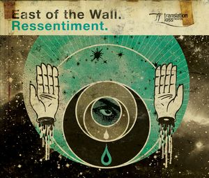 East Of The Wall - Ressentiment CD (album) cover