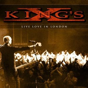 King's X - Live Love In London CD (album) cover
