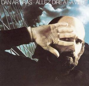 Allez Dire a La Ville by AR BRAZ, DAN album cover