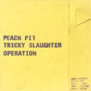 Peach Pit Tricky Slaughter Operation album cover