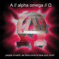 Alpha Omega People Of Earth, We Have Come To Blow Your Mind album cover