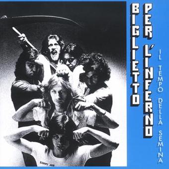 Il Tempo Della Semina by BIGLIETTO PER L'INFERNO album cover