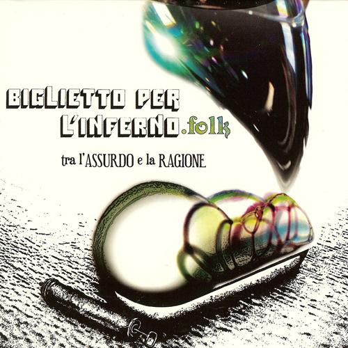 Tra L'Assurdo E La Ragione by BIGLIETTO PER L'INFERNO album cover