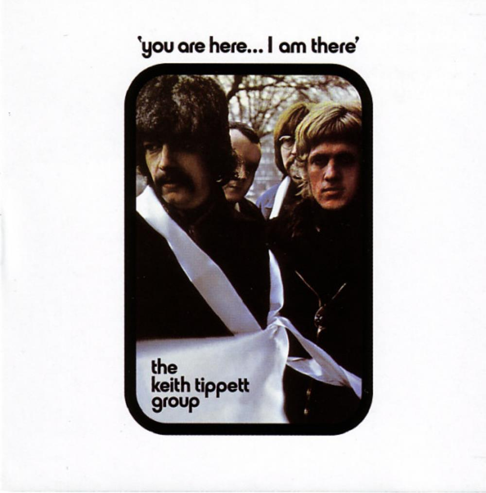 You Are Here... I Am There by TIPPETT GROUP, THE KEITH album cover