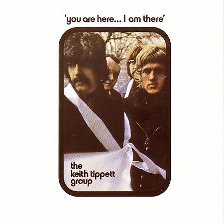 Keith Tippett Group - You Are Here... I Am There CD (album) cover