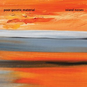 Poor Genetic Material - Island Noises CD (album) cover
