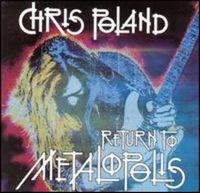 Chris Poland - Return To Metalopolis CD (album) cover