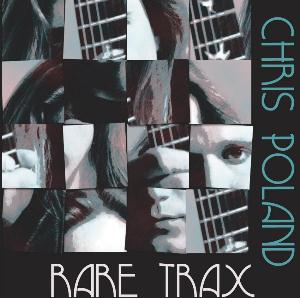 Chris Poland Rare Trax album cover