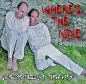 Where's The Nine - Desensitized to Insanity CD (album) cover