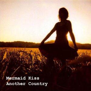 Mermaid Kiss - Another Country CD (album) cover