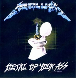 Metallica Metal Up Your Ass demo album cover
