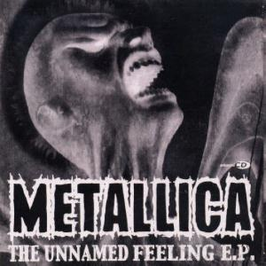 Metallica - The Unnamed Feeling E.P. CD (album) cover