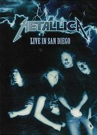 Metallica Live in San Diego album cover