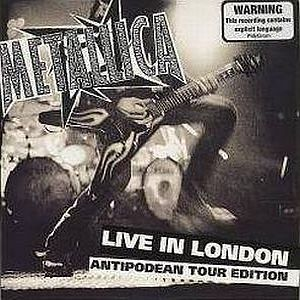 Metallica Live In London - Antipodean Tour Edition album cover