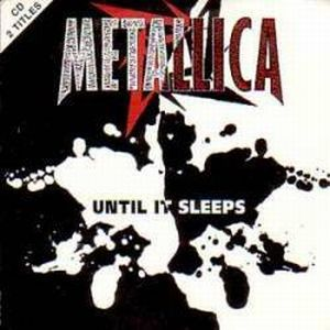 Metallica Until It Sleeps album cover