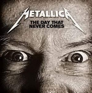 Metallica The Day That Never Comes album cover