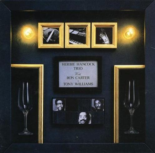 Herbie Hancock - Herbie Hancock Trio With Ron Carter + Tony Williams CD (album) cover