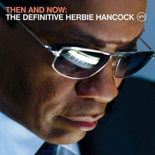 Herbie Hancock Then & Now: The Definitive Herbie Hancock album cover