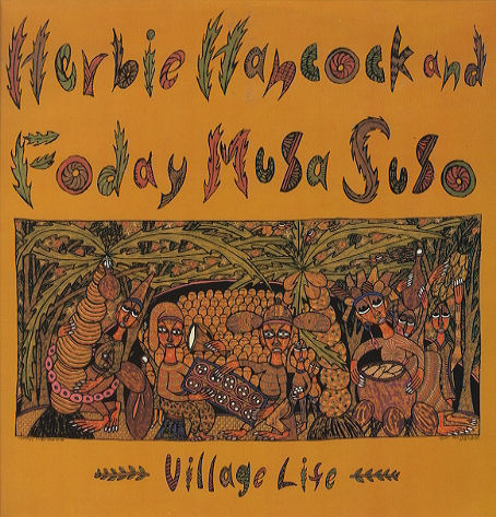 Herbie Hancock Village Life [with Foday Musa Suso] album cover