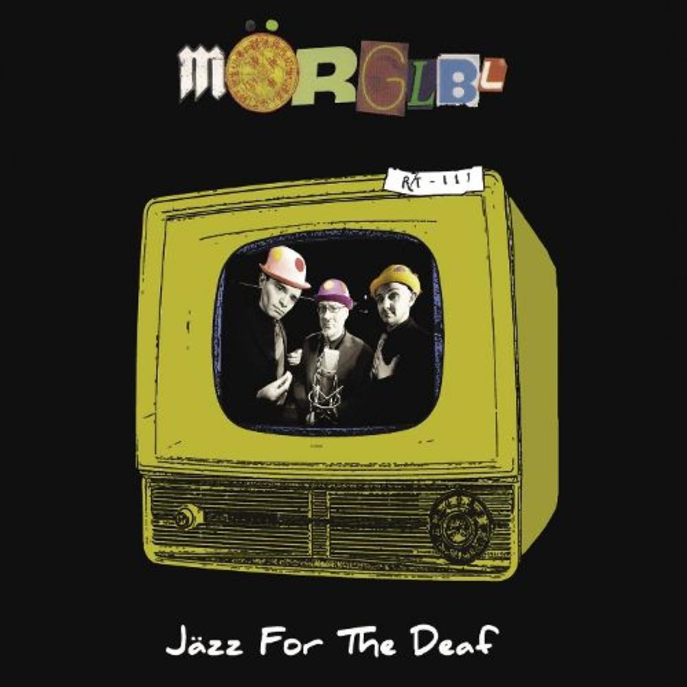 Jazz For The Deaf by MÖRGLBL album cover