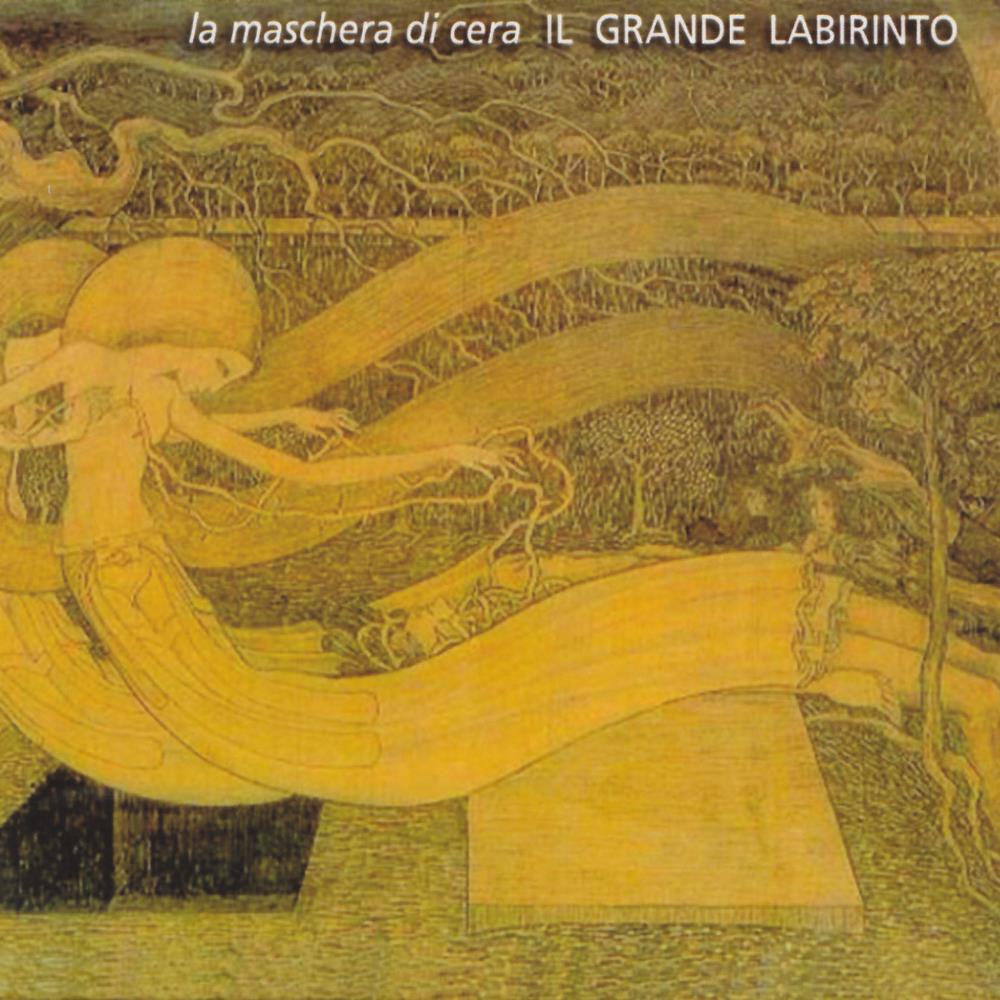 Il Grande Labirinto by MASCHERA DI CERA, LA album cover