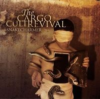 Cargo Cult Revival - Snakecharmer CD (album) cover