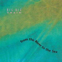 From The River to the Sea  by BIG BIG TRAIN album cover