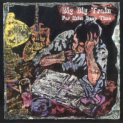 Big Big Train - Far Skies Deep Time CD (album) cover