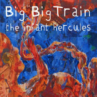 Big Big Train The Infant Hercules  album cover