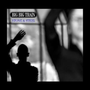 Big Big Train Stone & Steel album cover