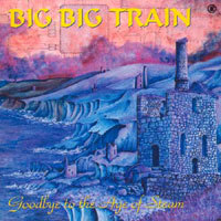 Big Big Train - Goodbye To The Age Of Steam CD (album) cover