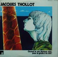 Quand Le Son Devient Aigu, Jeter La Girafe A La Mer. by THOLLOT, JACQUES album cover