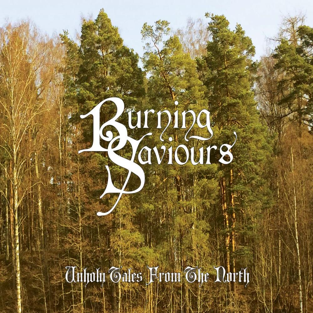 Unholy Tales From the North by BURNING SAVIOURS album cover