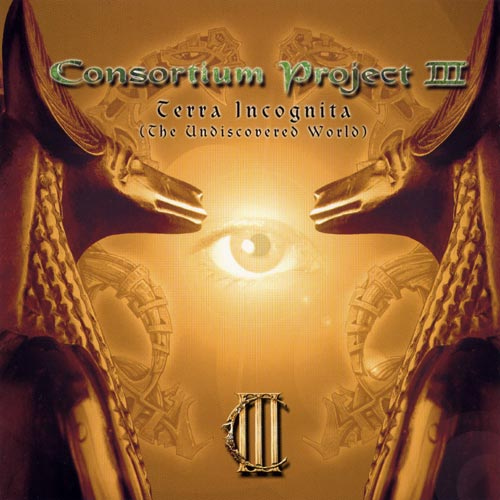 Consortium Project III: Terra Incognita (The Undiscovered World) by CONSORTIUM PROJECT album cover