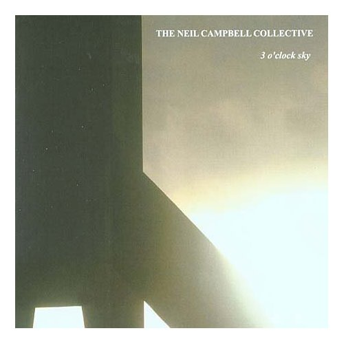 Neil Campbell Collective 3 O'Clock Sky album cover