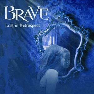 Lost In Retrospect by BRAVE album cover
