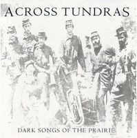 Across Tundras Dark Songs Of The Prairie album cover