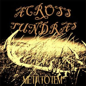Across Tundras Metatotem album cover