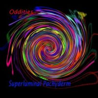 Oddities by SUPERLUMINAL PACHYDERM album cover