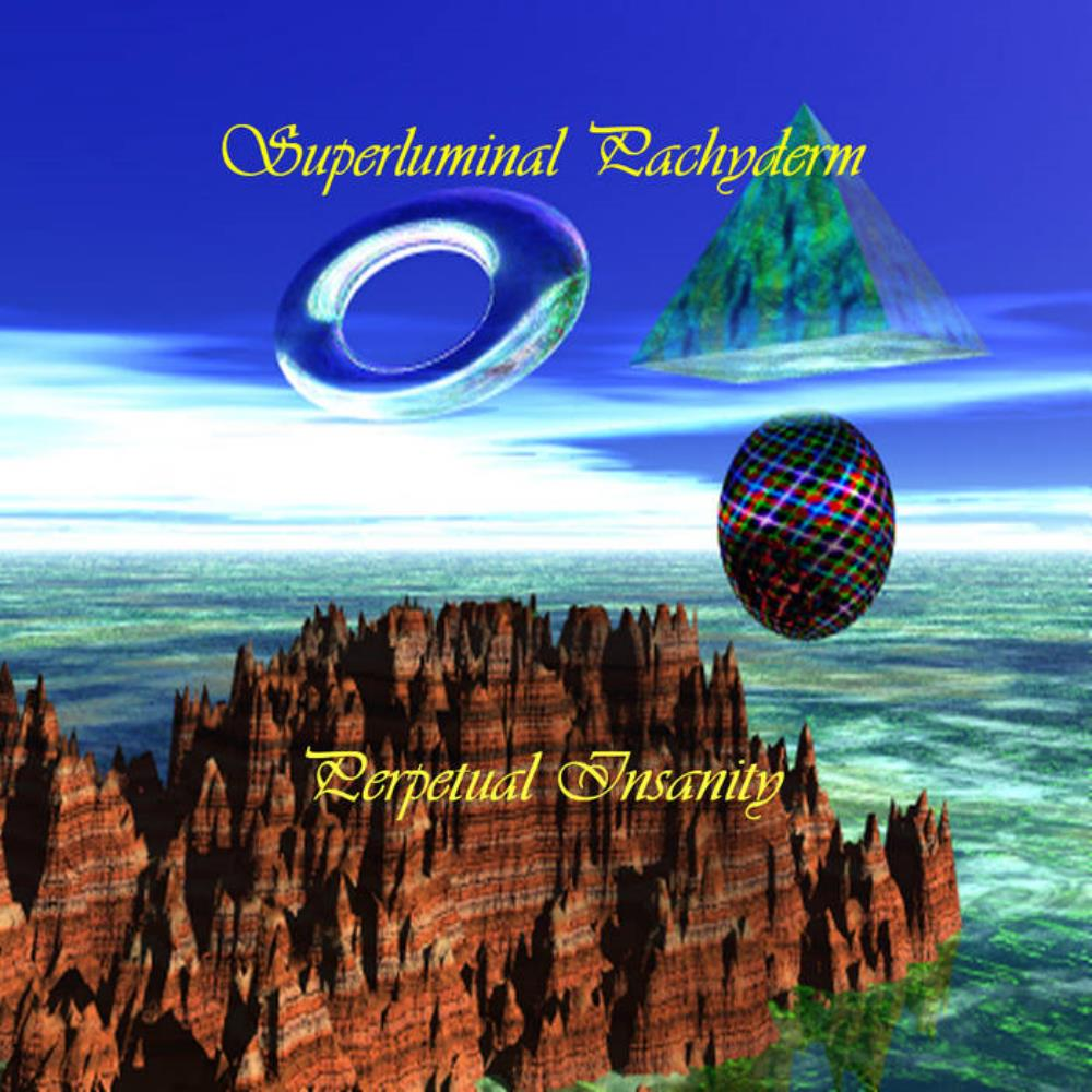 Superluminal Pachyderm - Perpetual Insanity CD (album) cover